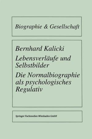 Lebensverlaufe und Selbstbilder af Bernhard Kalicki