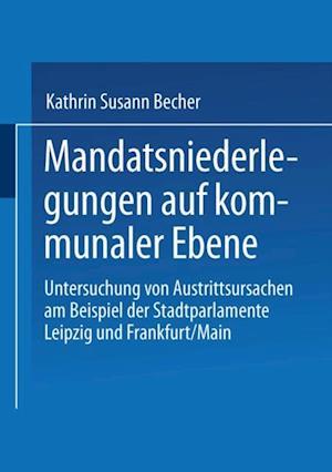 Mandatsniederlegungen auf kommunaler Ebene af Kathrin Susann Becher