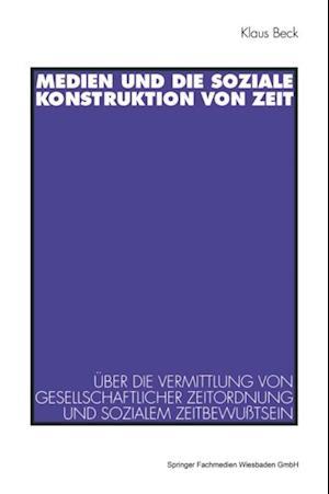 Medien und die soziale Konstruktion von Zeit af Klaus Beck
