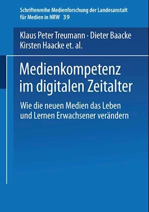 Medienkompetenz im digitalen Zeitalter af Dieter Baacke, Klaus Peter Treumann, Ralf Vollbrecht