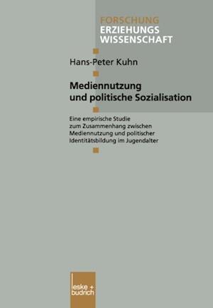 Mediennutzung und politische Sozialisation af Hans Peter Kuhn