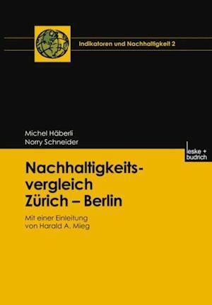 Nachhaltigkeitsvergleich Zurich - Berlin af Michel Haberli, Norry Schneider