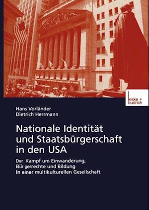 Nationale Identitat und Staatsburgerschaft in den USA af Dietrich Herrmann, Hans Vorlander