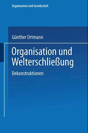 Organisation und Welterschlieung af Gunther Ortmann