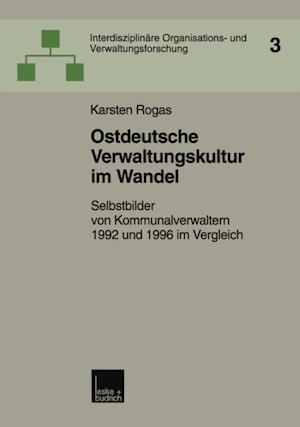 Ostdeutsche Verwaltungskultur im Wandel af Karsten Rogas