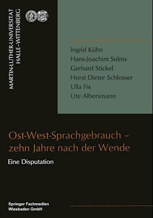 Ost-West-Sprachgebrauch - zehn Jahre nach der Wende af Gerhard Stickel, Ingrid Kuhn, Hans-Joachim Solms
