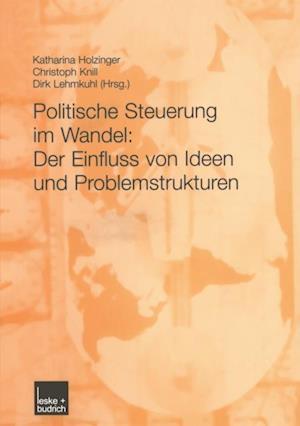 Politische Steuerung im Wandel: Der Einfluss von Ideen und Problemstrukturen