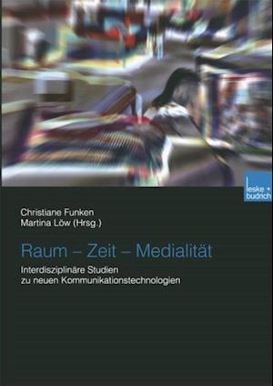 Raum - Zeit - Medialitat