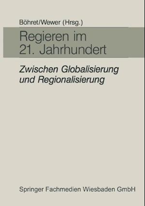 Regieren im 21. Jahrhundert - zwischen Globalisierung und Regionalisierung