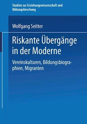 Riskante Ubergange in der Moderne af Wolfgang Seitter