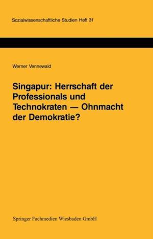 Singapur: Herrschaft der Professionals und Technokraten - Ohnmacht der Demokratie?