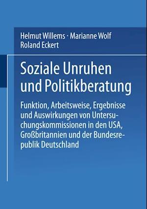 Soziale Unruhen und Politikberatung af Marianne Wolf, Helmut Willems, Roland Eckert