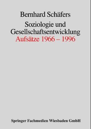 Soziologie und Gesellschaftsentwicklung af Bernhard Schafers