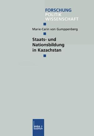 Staats- und Nationsbildung in Kazachstan af Marie-Carin Von Gumppenberg