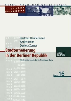 Stadterneuerung in der Berliner Republik af Hartmut Haussermann, Andrej Holm, Daniela Zunzer