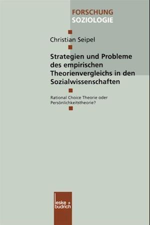 Strategien und Probleme des empirischen Theorienvergleichs in den Sozialwissenschaften af Christian Seipel