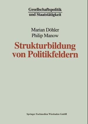 Strukturbildung von Politikfeldern af Philip Manow, Marian Dohler