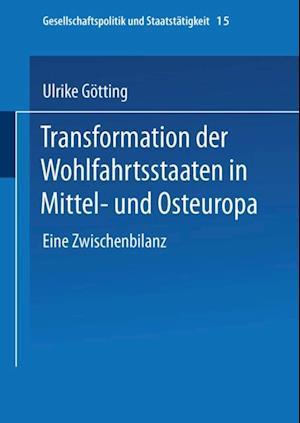 Transformation der Wohlfahrtsstaaten in Mittel- und Osteuropa af Ulrike Gotting