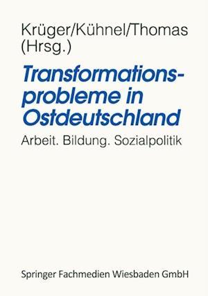Transformationsprobleme in Ostdeutschland