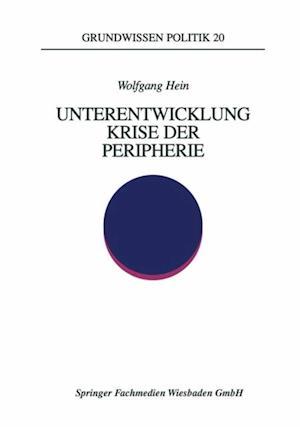Unterentwicklung - Krise der Peripherie af Wolfgang Hein