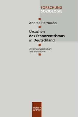 Ursachen des Ethnozentrismus in Deutschland af Andrea Herrmann