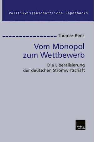 Vom Monopol zum Wettbewerb af Thomas Renz