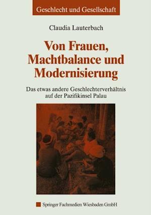 Von Frauen, Machtbalance und Modernisierung af Claudia Lauterbach