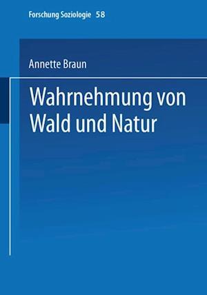 Wahrnehmung von Wald und Natur af Annette Braun