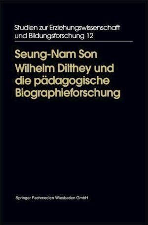 Wilhelm Dilthey und die padagogische Biographieforschung af Seung-Nam Son