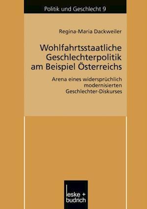 Wohlfahrtsstaatliche Geschlechterpolitik am Beispiel Osterreichs af Regina Dackweiler