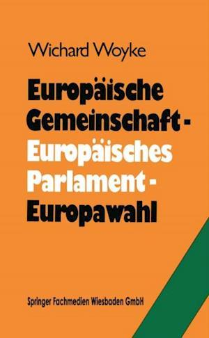 Europaische Gemeinschaft - Europaisches Parlament - Europawahl af Dr. Wichard Woyke