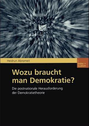 Wozu braucht man Demokratie? af Heidrun Abromeit