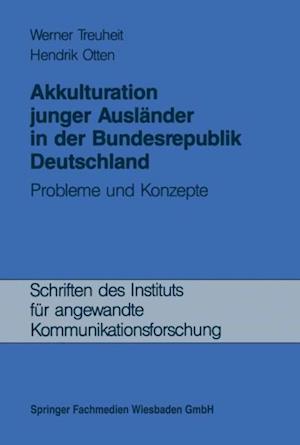 Akkulturation junger Auslander in der Bundesrepublik Deutschland af Werner Treuheit