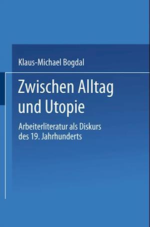 Zwischen Alltag und Utopie af Klaus-Michael Bogdal