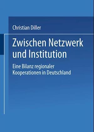 Zwischen Netzwerk und Institution af Christian Diller