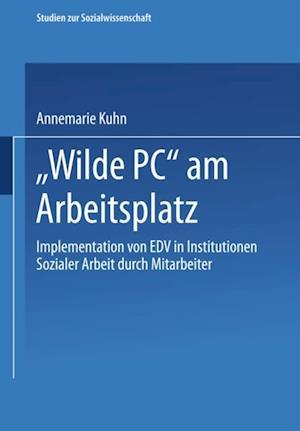 Wilde PC' am Arbeitsplatz af Annemarie Kuhn
