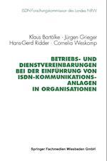 Betriebs- und Dienstvereinbarungen bei der Einfuhrung von ISDN-Kommunikationsanlagen in Organisationen