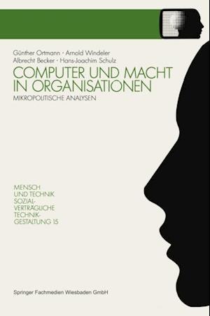 Computer und Macht in Organisationen af Arnold Windeler, Albrecht Becker, Hans-Joachim Schulz