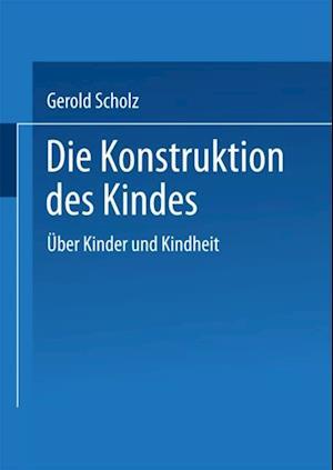 Die Konstruktion des Kindes af Gerold Scholz
