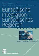 Europaische Integration -- Europaisches Regieren af Michele Knodt, Thomas Conzelmann, Beate Kohler-Koch