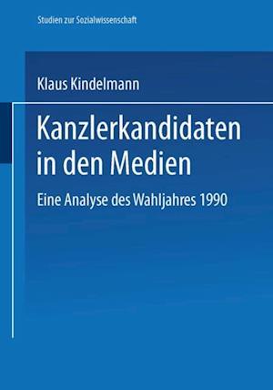 Kanzlerkandidaten in den Medien af Klaus Kindelmann