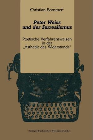 Peter Weiss und der Surrealismus af Christian Bommert
