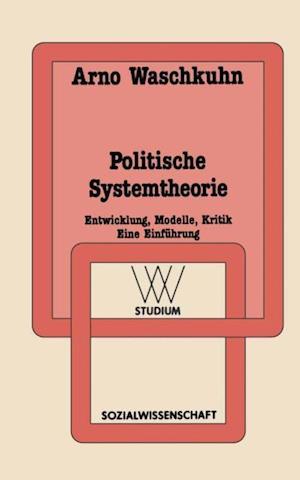 Politische Systemtheorie af Arno Waschkuhn