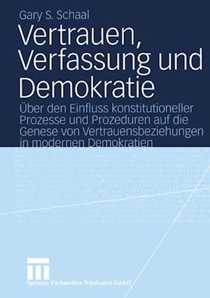 Vertrauen, Verfassung und Demokratie af Gary S. Schaal