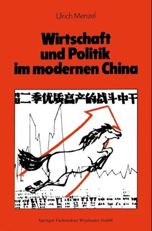 Wirtschaft und Politik im modernen China af Ulrich Menzel