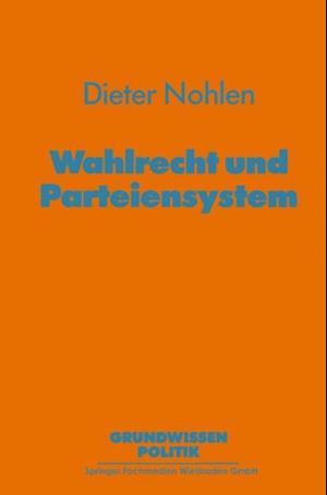 Wahlrecht und Parteiensystem af Dieter Nohlen