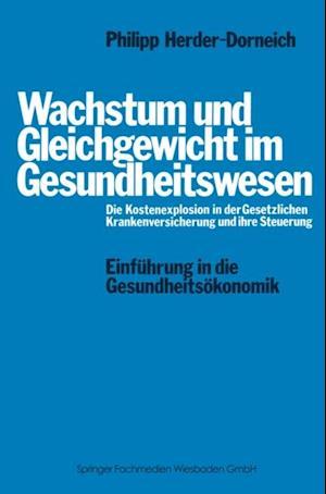Wachstum und Gleichgewicht im Gesundheitswesen af Philipp Herder-Dorneich