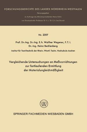 Vergleichende Untersuchungen an Mevorrichtungen zur fortlaufenden Ermittlung der Materialungleichmaigkeit af Walter Wegener, Heinz Bechlenberg