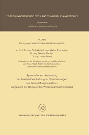 Systematik zur Anpassung der Materialbeschaffung an Veranderungen des Beschaffungsmarktes af Walter Eversheim