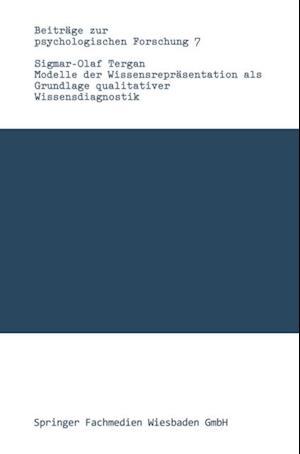 Modelle der Wissensreprasentation als Grundlage qualitativer Wissensdiagnostik af Sigmar-Olaf Tergan